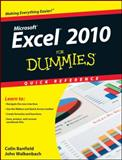 Excel 2010 for Dummies Quick Reference, Colin Banfield and John Walkenbach, 0470527552