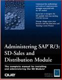 Administering Sap R/3 : SD-Sales and Distribution Module, ASAP World Consultancy Staff and Blain, Jonathan, 0789717557