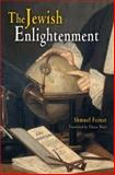 The Jewish Enlightenment, Feiner, Shmuel, 0812237552