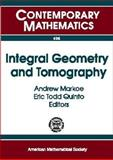 Integral Geometry and Tomography : AMS Special Session on Tomography and Integral Geometry April 17-18, 2004, Rider University, Lawrenceville, New Jersey, , 0821837559