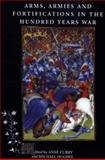 Arms, Armies and Fortifications in the Hundred Years War, , 0851157556