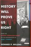 History Will Prove Us Right, Howard P. Willens, 146830755X
