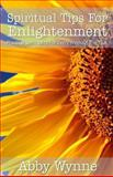 Spiritual Tips for Enlightenment, Abby Wynne, 149374755X