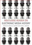 Routledge Reader on Electronic Media History, , 0415827566