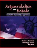 Argumentation and Debate : A Public Speaking Approach, Remland, Martin and Brown, Tim, 0757547567