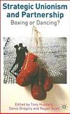 Strategic Unionism and Partnership : Boxing or Dancing?, , 1403917566