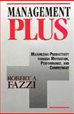 Management Plus : Managing Productivity Through Motivation, Performance, and Commitment, Fazzi, Robert A., 1556237561