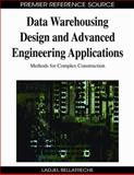 Data Warehousing Design and Advanced Engineering Applications : Methods for Complex Construction, Ladjel Bellatreche, 1605667560
