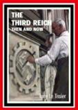 Third Reich Then and Now, Le Tissier, Tony, 1870067568