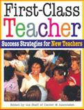 First-Class Teacher : Success Strategies for New Teachers, Lee Canter, 1932127569