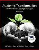 Academic Transformation : The Road to College Success, Sellers, De and Dochen, Carol W., 0137007566