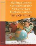 Making Content Comprehensible for Elementary English Learners : The SIOP Model, Echevarria, Jana J. and Vogt, MaryEllen J., 0205627560