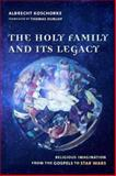 The Holy Family and Its Legacy 9780231127561