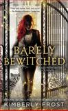 Barely Bewitched, Kimberly Frost, 0425267563