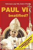 Paul VI Beatified?, Father Luigi Villa, 0615417566
