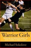 Warrior Girls, Michael Sokolove, 0743297563