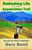 Rethinking Life on the Appalachian Trail, Gary Bond, 1491267569