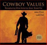 Cowboy Values (signed Edition), James P. Owen, 1493007564
