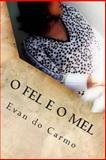 O Fel e o Mel, Evan Do Carmo, 1493797565