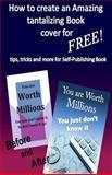 How to Create Amazing Tantalizing Book Cover, William Medina, 1496147561