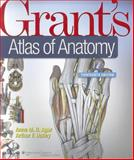 Grant's Atlas of Anatomy, Agur, Anne M. R. and Dalley, Arthur F., 1608317560