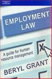 Employment Law : A Guide for Human Resource Management, Grant, Beryl, 186152756X