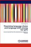 Theorizing Language Choice and Language Shift among Bar Girls, Lee Yu-Hsiu Hugo, 3844357564