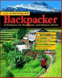 The Advanced Backpacker : A Handbook of Year Round, Long-Distance Hiking, Townsend, Chris, 0071357564