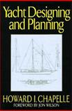 Yacht Designing and Planning, Howard I. Chapell, 0393037568