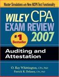 Wiley CPA Exam Review 2007 Auditing and Attestation, Delaney, Patrick R. and Whittington, O. Ray, 0471797561