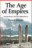 The Age of Empires : Mesopotamia in the First Millennium BC, Joannes, Francis, 0748617566