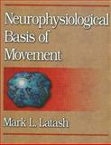 Neurophysiological Basis of Movement, Latash, Mark L., 0880117567