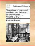 The Pillars of Priestcraft and Orthodoxy Shaken In, Richard Baron, 1140867563