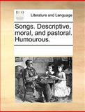Songs Descriptive, Moral, and Pastoral Humourous, See Notes Multiple Contributors, 1170257569