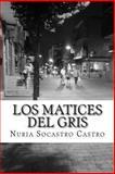 Los Matices Del Gris, Nuria Socastro, 1492797561