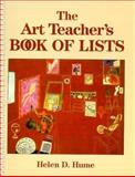 The Art Teacher's Book of Lists, Helen D. Hume, 0135177561
