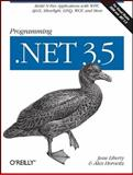 Programming . NET 3. 5, Liberty, Jesse and Horovitz, Alex, 059652756X