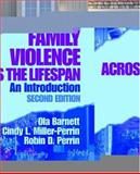 Family Violence Across the Lifespan : An Introduction, Barnett, Ola W. and Perrin, Robin D., 0761927565
