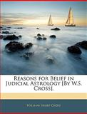 Reasons for Belief in Judicial Astrology [by W S Cross], William Sharp Cross, 1145807569