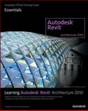 Learning Revit Architecture 2010, Autodesk Official Training Guide Staff, 1897177569