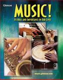 Music! : Its Role and Importance in Our Lives, DeGraffenreid, George and Fowler, Charles, 0078297567