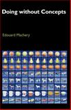 Doing without Concepts, Machery, Edouard, 0199837562