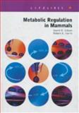 Metabolic Regulation in Mammals, Gibson, David M. and Harris, Robert A., 0415267560