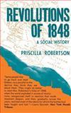 Revolutions of 1848 : A Social History, Robertson, Priscilla, 069100756X