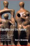 Equality and the Family, Don S. Browning, 0802807569