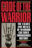 The Code of the Warrior, Shannon E. French, 0847697568