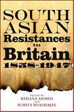South Asian Resistances in Britain, 1858-1947, Mukherjee, Sumita, 1441117563