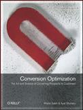 Conversion Optimization : The Art and Science of Converting Prospects to Customers, Saleh, Khalid and Shukairy, Ayat, 1449377564