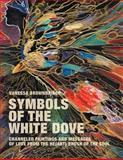 Symbols of the White Dove, Vanessa Brownbridge, 145255756X