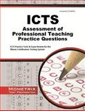 ICTS Assessment of Professional Teaching Practice Questions : ICTS Practice Tests and Exam Review for the Illinois Certification Testing System, ICTS Exam Secrets Test Prep Team, 1627337563